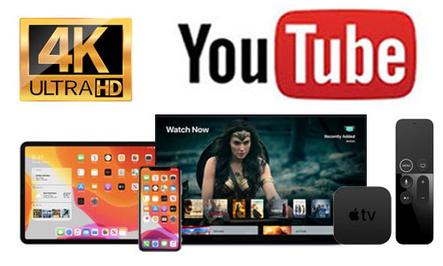 watch 4k youtube video on iphone, ipad and apple tv