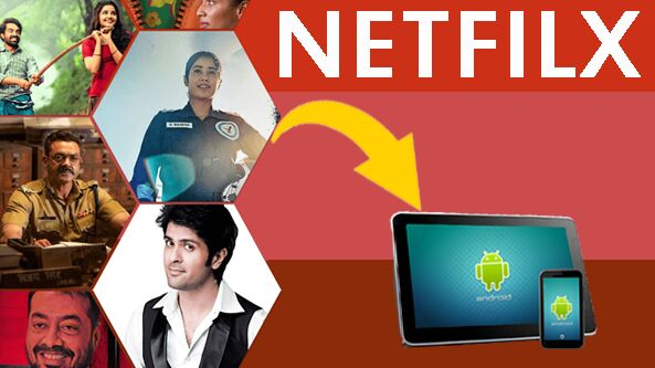 download netfilx videos to android phone and tablet
